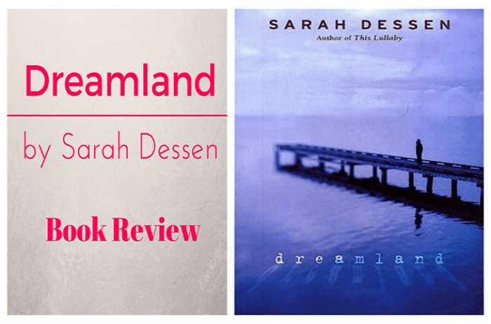 an examination of dreamland by sarah dessen Complete summary of sarah dessen's dreamland enotes plot summaries cover all the significant action of dreamland.